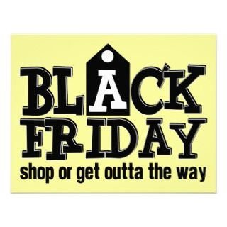 Black Friday Shop or Get Outta the Way Custom Invite