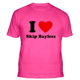Love Skip Bayless T Shirts  I Love Skip Bayless Shirts & Tees