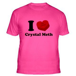 Love Crystal Meth Gifts & Merchandise  I Love Crystal Meth Gift