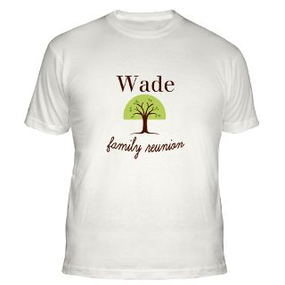 Wade Family Reunion Gifts & Merchandise  Wade Family Reunion Gift