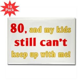 Gifts  80 Magnets  Witty 80th Birthday Rectangle Magnet (10 pack