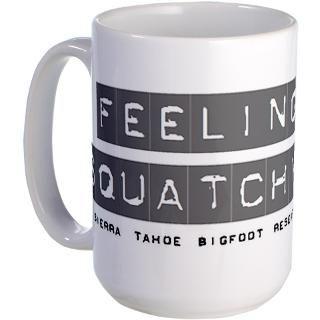 FEELING SQUATCHY? 15 oz. Coffee Mug Bigfoot