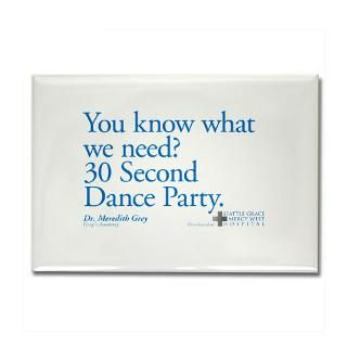 30 Second Dance Party Quote Rectangle Magnet for $4.50