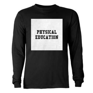 Physical Education Long Sleeve Dark T Shirt