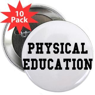 Physical Education 2.25 Button (10 pack)