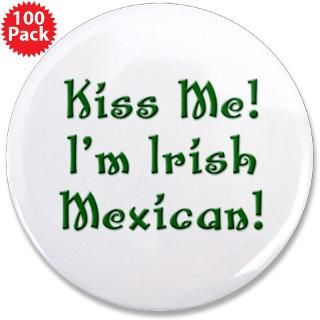 kiss me i m irish mexican 3 5 button 100 pack $ 147 99