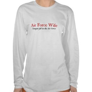 Air Force Wife The Toughest Job In The Air Force T shirts, Shirts and