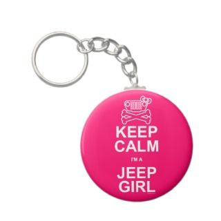 Keep Calm Im A Jeep Girl   Jeep TJ Key Chains