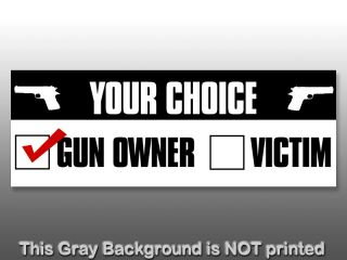 your Choice Gun Owner or Victim Sticker Decal Gun NRA