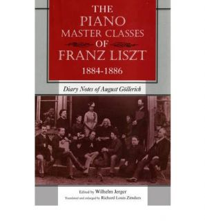 The Piano Master Classes of Franz Liszt 1884 1886 9780253222732