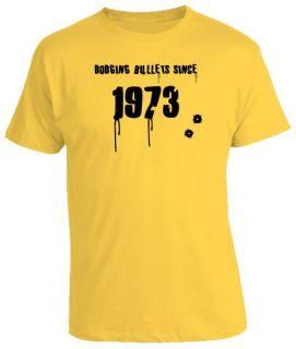 40th Birthday Gift Present Dodging Bullets Since Tshirt