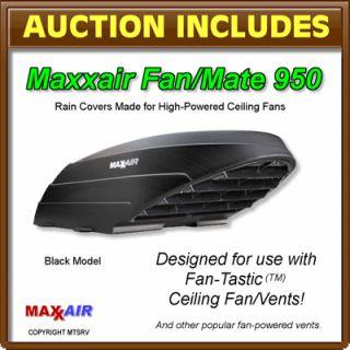MAXXAIR Fan/Mate Model 950 Vent & Ceiling Fan Rain Cover   BLACK   RV