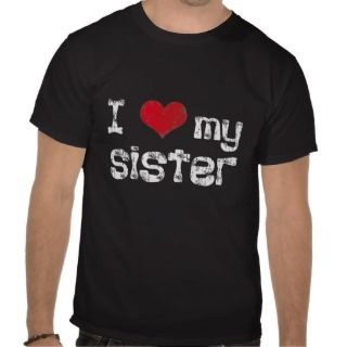 love my sister shirt