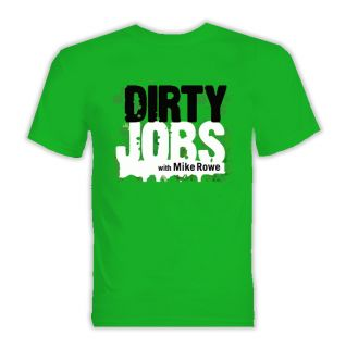 Dirty Jobs with Mike Rowe Logo T Shirt Any Color Avail