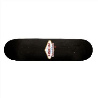 Welcome to the Fabulous Internet   open 24hrs Custom Skate Board