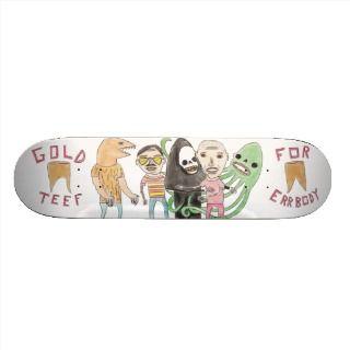 Gold Teef for Errbody by Patrick Jilbert Skate Boards