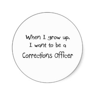 When I grow up I want to be a Corrections Officer Sticker