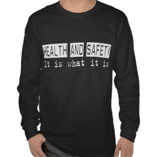 Health and Safety It Is T Shirts