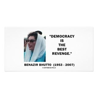 Benazir Bhutto Democracy Is The Best Revenge Picture Card
