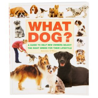 What Dog? A Guide to Help New Owners Select the Right Breed for Their Lifestyle   Gifts for Dog Lovers   Dog