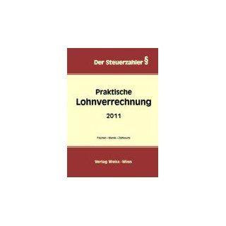 Praktische Lohnverrechnung 2011 Karl M. Fischer, Erika