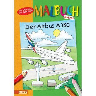 Mal  und Spielbuch mit König Flo, Band 18 Der Airbus A380 Das