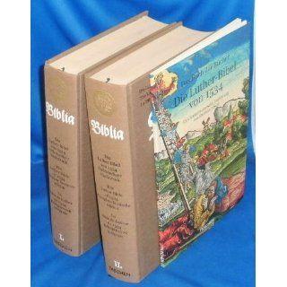 Die Luther Bibel von 1534, Vollständiger Nachdruck, Biblia, das ist