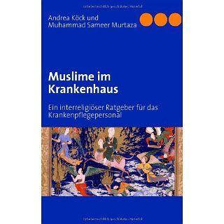 Muslime im Krankenhaus: Ein interreligiöser Ratgeber für das