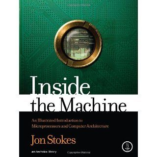 Inside the Machine: An Illustrated Introduction to Microprocessors and