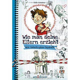 Wie man seine Eltern erzieht  Mein Katastrophen Tagebuch