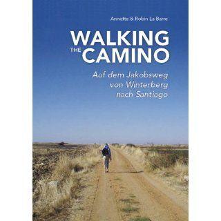 Walking the Camino Auf dem Jakobsweg von Winterberg nach Santiago