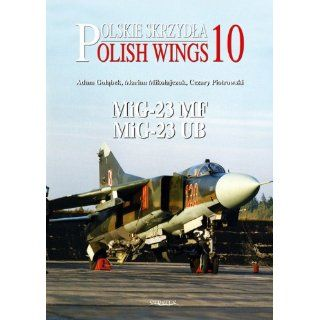 MiG 23MF and MiG 23UB (Polskie Skrzydla/Polish Wings) Adam