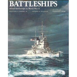 Allied Battleships in World War II: William H. Garzke