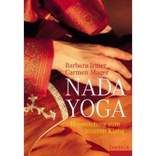 Nada Yoga Hinwendung zum inneren Klang Barbara Irmer