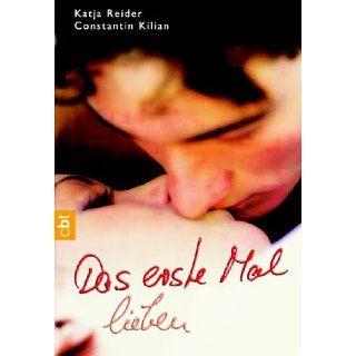 Das erste Mal lieben Katja Reider, Constantin Kilian