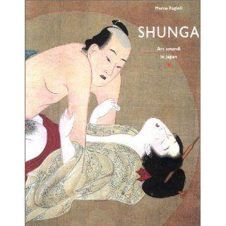 Shunga: Meisterwerke erotischer Kunst aus Japan: Marco