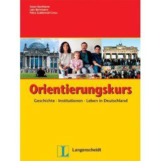 Orientierungskurs Geschichte   Institutionen   Leben in Deutschland