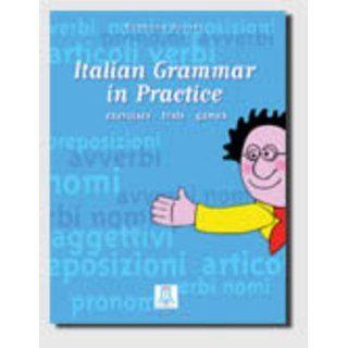 Italian grammar in practice. Exercises, tests, games