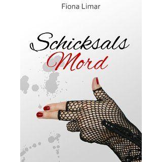 Schicksalsmord eBook: Fiona Limar: Kindle Shop