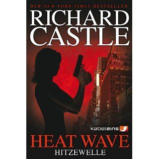 Castle 1 Heat Wave   Hitzewelle eBook Richard Castle, Anika Klà ver