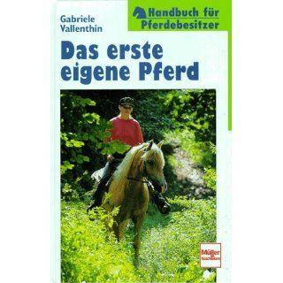 Das erste eigene Pferd. Handbuch für Pferdebesitzer. Gabi