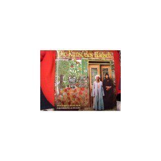 Die Kunst des Hadsch. Wandbilder erzählen von der Pilgerreise nach