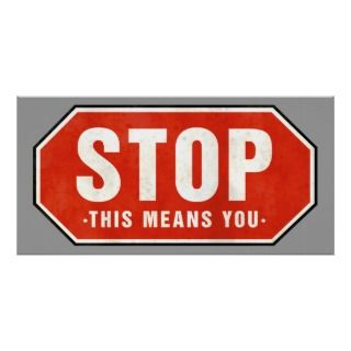 STOP This Means You   Sign Print