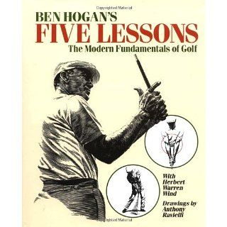 Ben Hogans Five Lessons: The Modern Fundamentals of Golf: