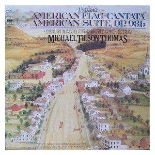 Dvorak American Flag Cantata, Op. 102 & American Suite, Op. 98b