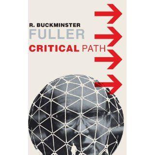 Critical Path R. Buckminster Fuller, Kiyoshi Buckminster