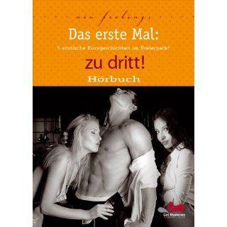 Das erste Mal zu dritt! 5 erotische Kurzgeschichten im Dreierpack