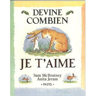 Devine Combien Je TAime  Guess How Much I Love You? Sam