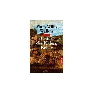 Uner des Käfers Keller Mary Willis Walker, Anke Caroline