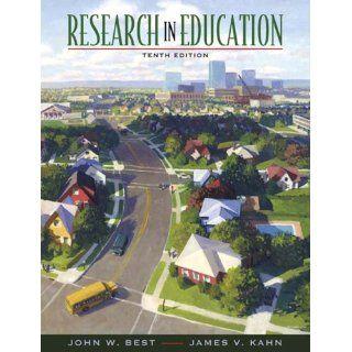 Research in Education John W. Best, James V. Kahn
